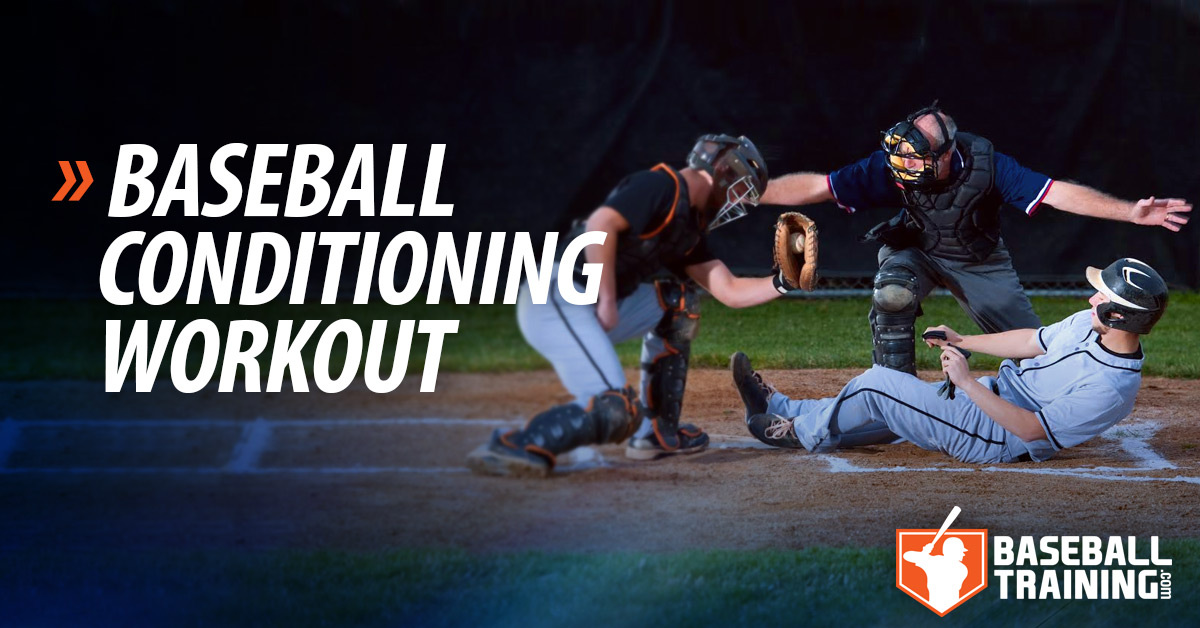 Baseball Conditioning Workout - Building Baseball Specific
