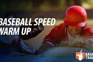 Baseball Speed Warm-Up