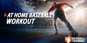At Home Baseball Workout