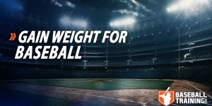 Gain Weight For Baseball