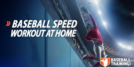 at home baseball speed workout