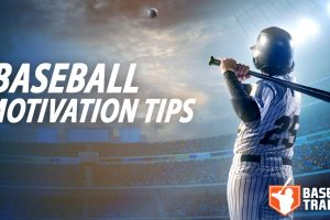 Baseball Motivation Tips