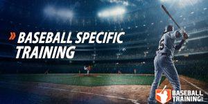 Baseball Specific Training